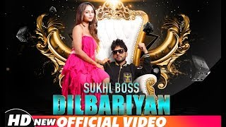 Dilbariyan (Official Video) | Sukhi Boss | Latest Punjabi Songs 2018 | Speed Records
