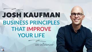 Business Principles That Improve Your Life, with Josh Kaufman | Afford Anything Podcast (Audio-Only)