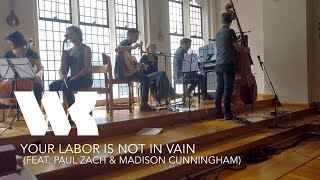 Your Labor is Not In Vain (lyrics video) feat. Paul Zach & Madison Cunningham