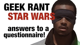 Geek Rant | Answers to a Star Wars Questionnaire