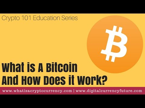 What Is A Bitcoin And How Does It Work? | Crypto 101 Education Series