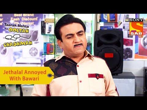 Your Favorite Character | Jethalal Annoyed With Bawari | Taarak Mehta Ka Ooltah Chashmah
