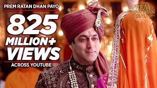 'PREM RATAN DHAN PAYO' Title Song (Full VIDEO) Salman Khan, Sonam Kapoor T-Series