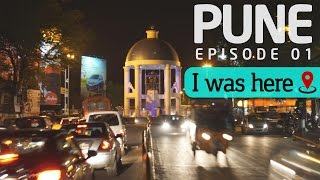 I Was Here - Pune Episode 01