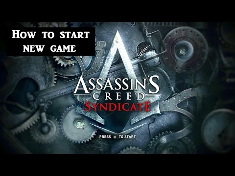 AC Syndicate: How to start new game Assassin's Creed Syndicate tips