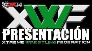 Presentación de Xtreme Wrestling Federation ¡UNETE!