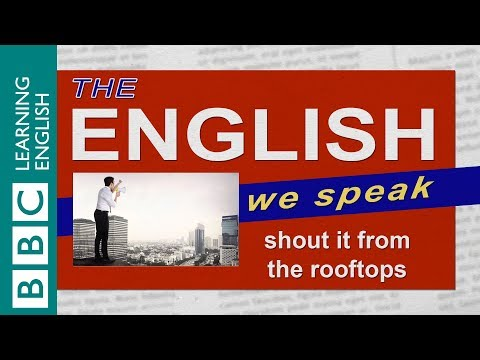 Shout it from the rooftops: The English We Speak