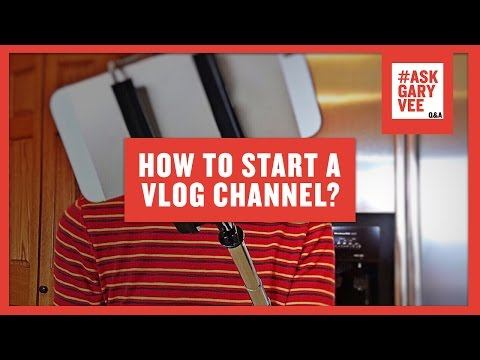 How to Start a Vlog Channel?