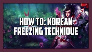 How To: Korean Freezing Technique