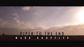 Piper To the End - Mark Knopfler   Music Video