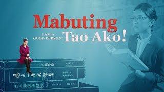 "Tagalog Christian Movie Trailer | ""Mabuting Tao Ako!"""
