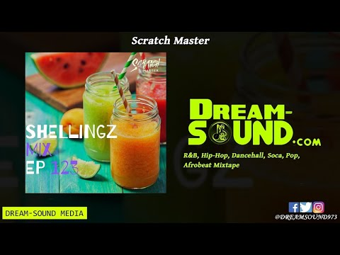 DJ Scratch Master - Shellingz Mix EP 123 (R&B, Hip-Hop, Dancehall, Soca, Pop, Afrobeat Mixtape 2019)