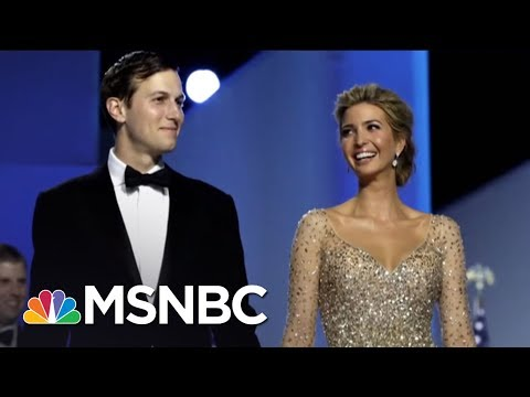 President Donald Trump, Kushner Joint Business Deals Enter 'Uncharted Territory' | Kasie DC | MSNBC
