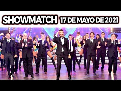 Showmatch - Programa 17/05/21 - PRIMER PROGRAMA