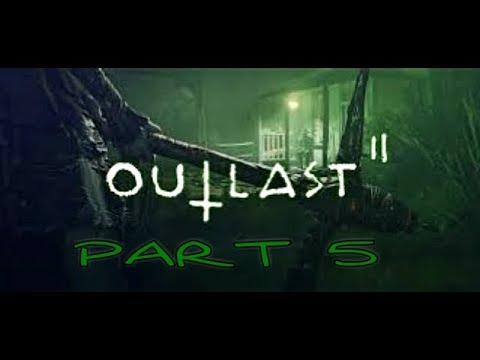 Outlast 2 Gameplay Walkthrough Part 5 Let's Play Playthrough