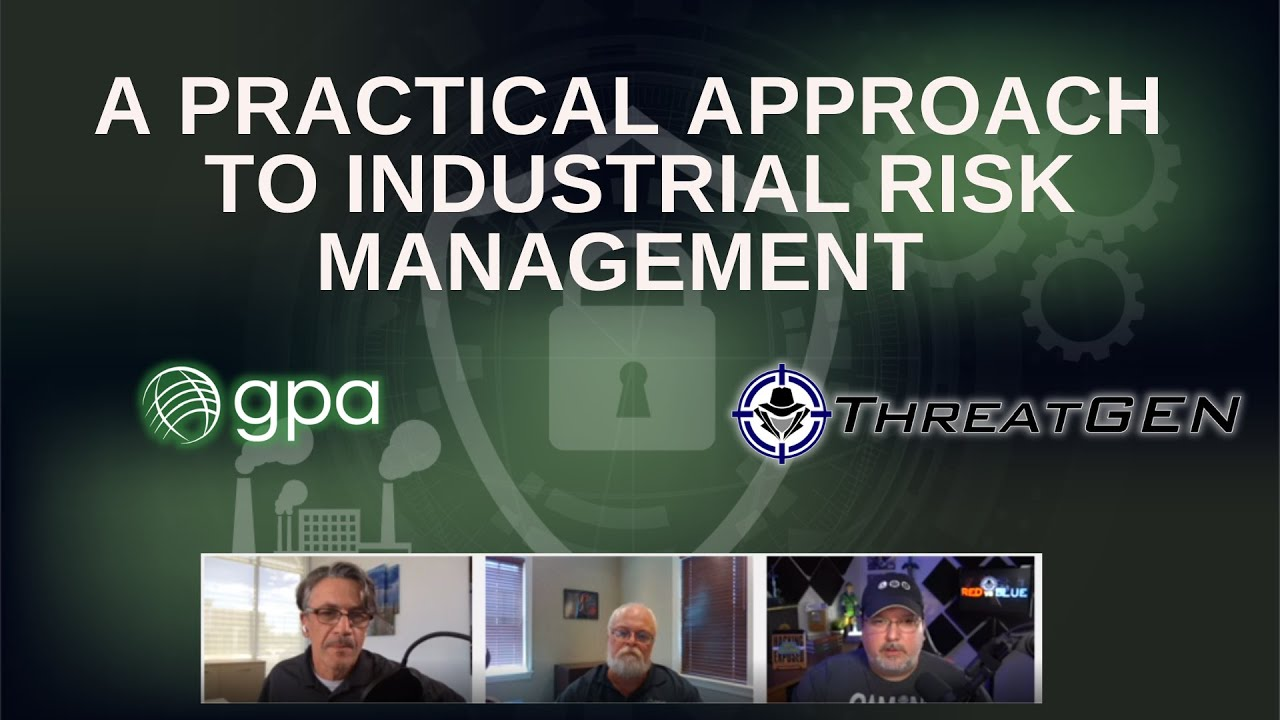 A Practical Approach to Industrial Risk Management: Webinar with GPA and ThreatGEN