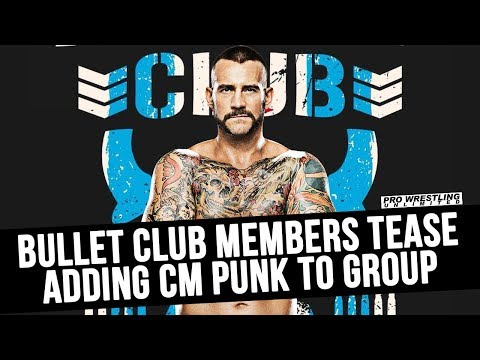 Bullet Club Members Tease adding CM Punk To The Group