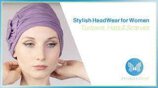 Stylish HeadWear for Women - Turbans, hats and Scarves