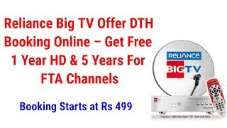 Reliance Big TV Offer DTH Booking Online – Get Free 1 Year HD & 5 Years For FTA Channels