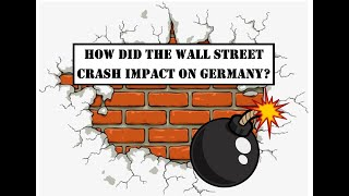 7. The Wall Street Crash - How did it affect Germany?