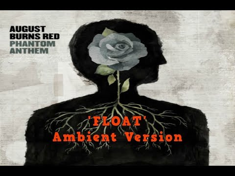 AUGUST BURNS RED ~ 'Float' [Ambient...
