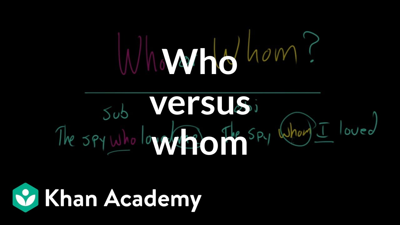 Download Who versus whom | The parts of speech | Grammar | Khan Academy