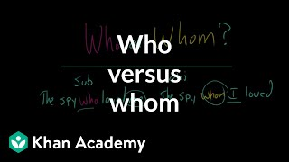 Who versus whom | The parts of speech | Grammar | Khan Academy