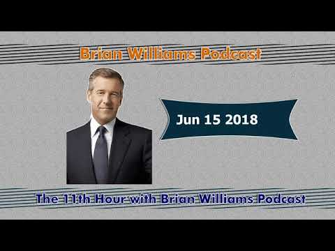The 11th Hour with Brian Williams Jun 15 2018 Podcast