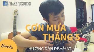 Hướng dẫn Guitar: CƠN MƯA THÁNG 5 - Bức Tường (Intro và Hợp âm)