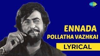 Ennada Pollaatha Vaazhikkai Lyrical Thappu Thaalangal Rajinikianth SPB Hits