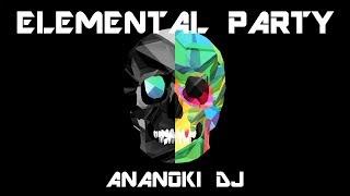 ELEMENTAL PARTY ANANOKI DJ
