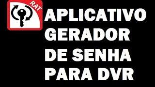 APLICATIVO GERADOR DE SENHA PARA DVR