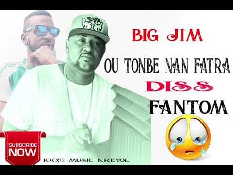 Big jim Diss fantom ou Tonbe nan fatra new music 2018