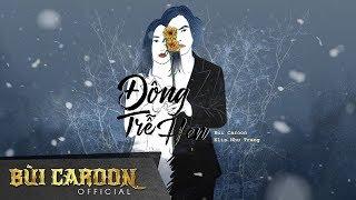 Đông Trễ Hẹn (Lyric MV) Bùi Caroon ft Elis Như Trang
