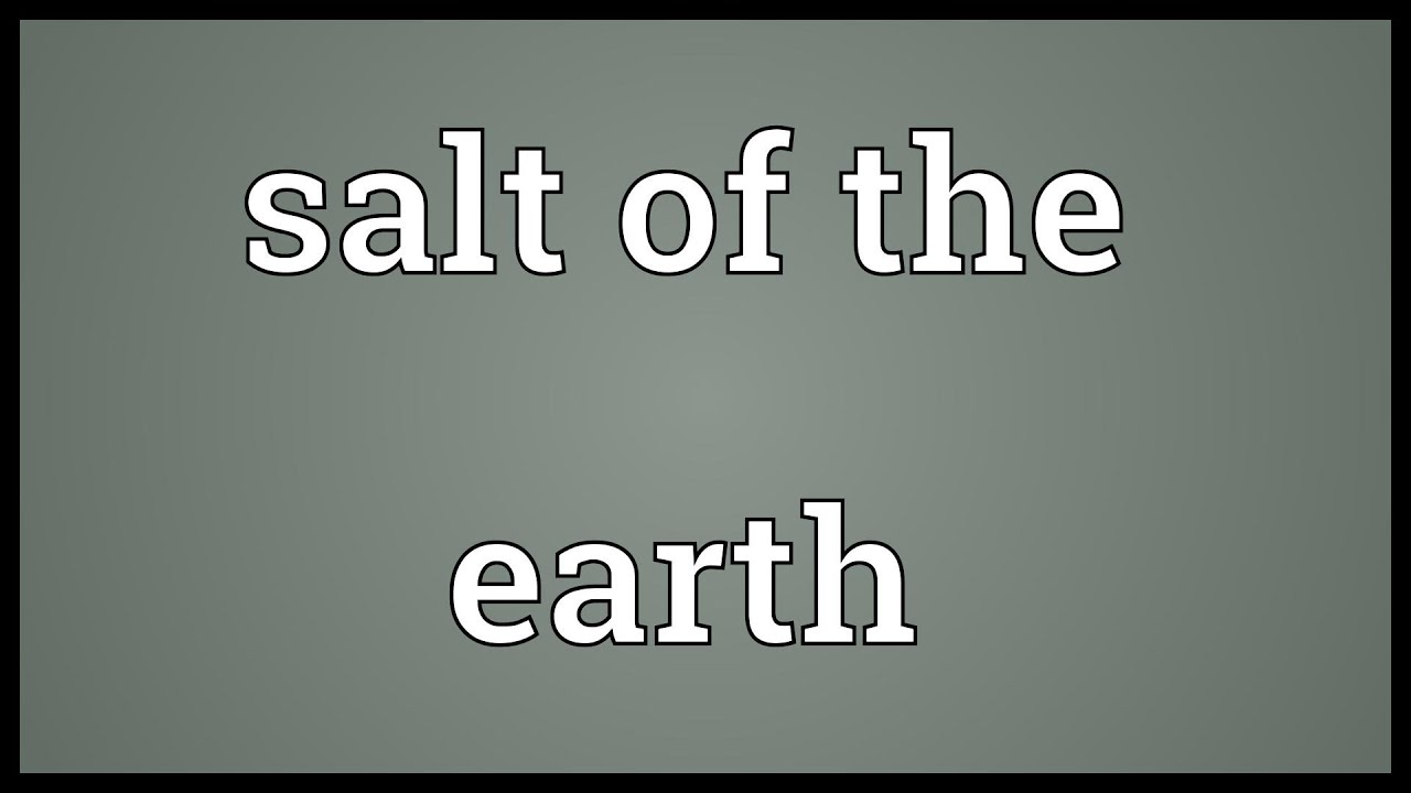 salt of the earth Though it cannot help but lapse into dogma and didactics at times, salt of the earth is a powerful, persuasive labor-management drama with the exception of five actors (including future waltons star will geer), the cast is comprised of non-professionals, mostly participants of the real-life strike action upon which the film is based.
