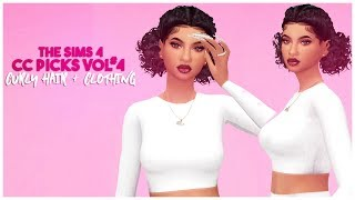 💕THE SIMS 4 CC PICKS VOL #4 || CLOTHES || NAILS || MAKEUP || CURLY HAIR|| FULL CC LIST💜