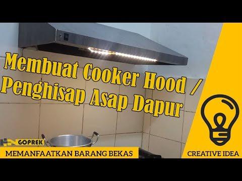 Membuat Cooker Hood - Penghisap asap dapur