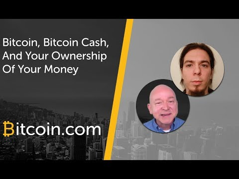 Bitcoin, Bitcoin Cash, and Your Ownership of Your Money