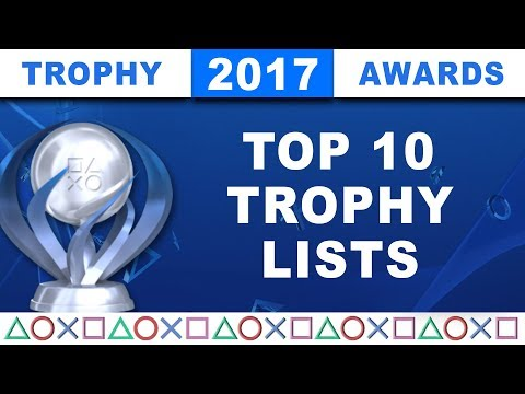 2017 Trophy Awards 🏆 The Top 10 Best PS4 Trophy Lists of the Year