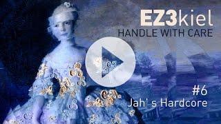 EZ3kiel - Handle With Care #6 Jah