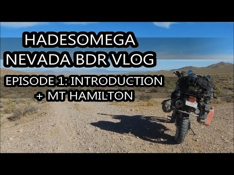 Nevada BDR ADV Episode 01 - Introduction + Mt. Hamilton