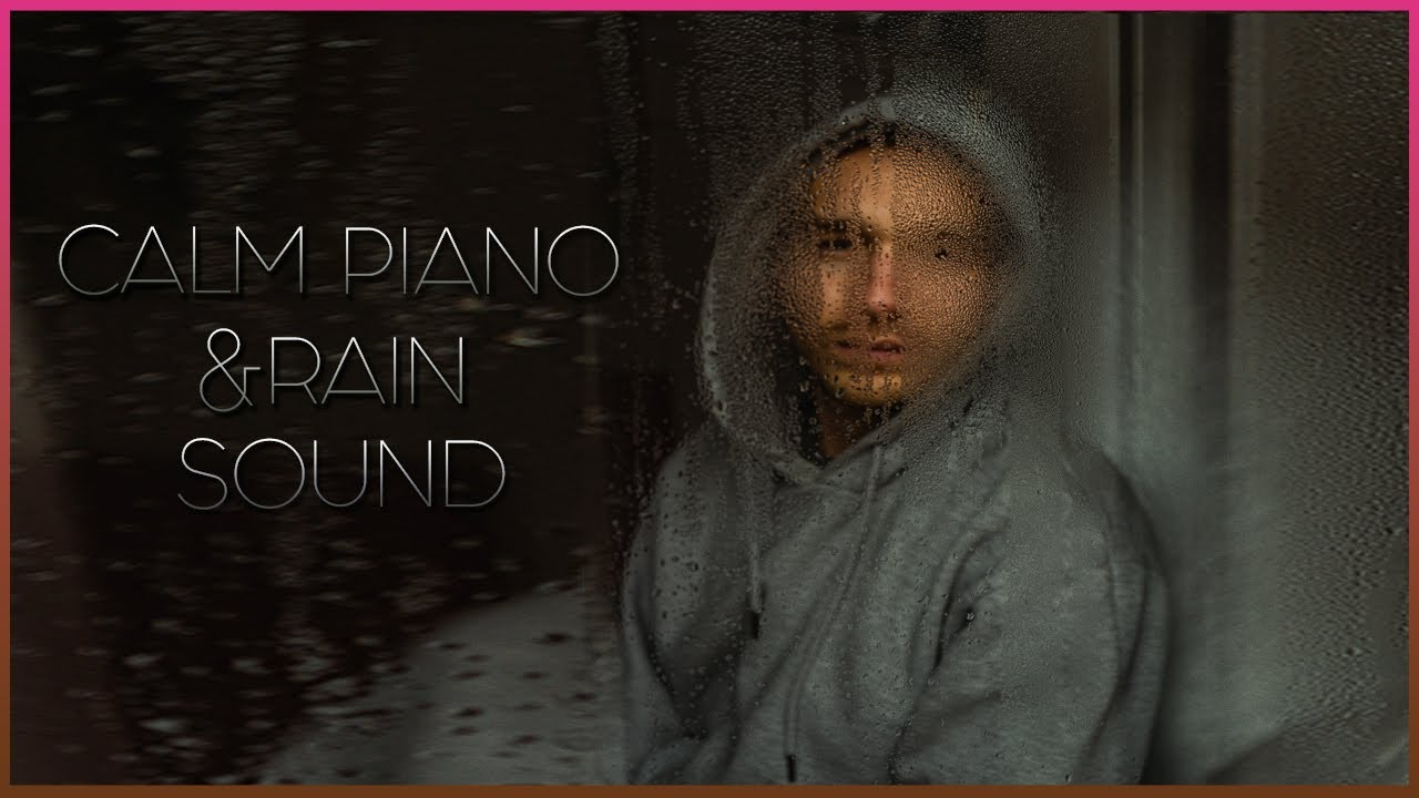 Relaxing Piano Music: Sleep Music, Rain Sounds, Relaxing Music, Meditation Music