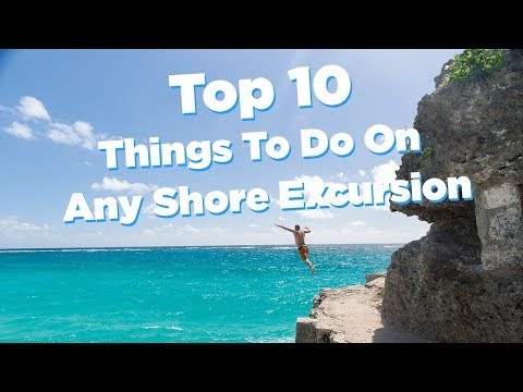 Top 10 Things To Do on Any Cruise Shore Excursion
