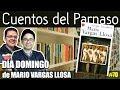 CUENTOS DEL PARNASO #70: DÍA DOMINGO DE MARIO VARGAS LLOSA (RESUMEN Y ANÁLISIS)