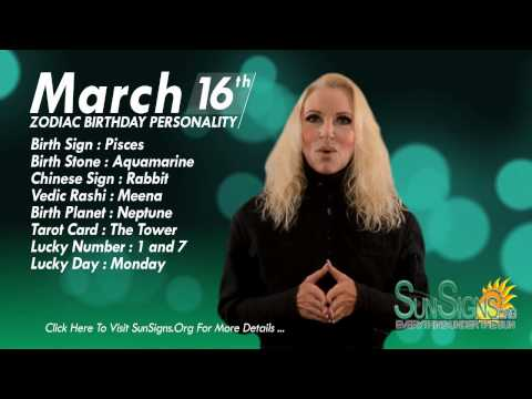 Facts & Trivia - Zodiac Sign Pisces March 16th Birthday Horoscope