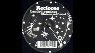 Recloose - Landed (Freaks Vocal)