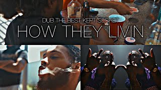 Dub The Best Kept Secret - How They Livin Music Video Directed By @Officialjuice