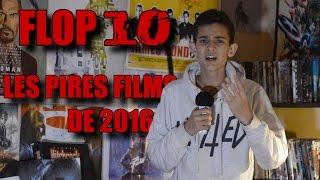 FLOP 10 - Les Pires Films de 2016