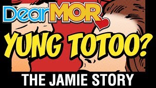 """Dear MOR: """"Yung Totoo?"""" The Jamie Story 07-05-17"""