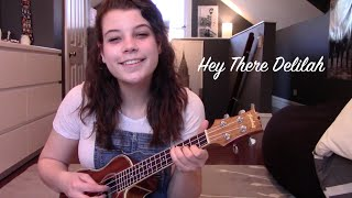 Hey There Delilah - uke cover!